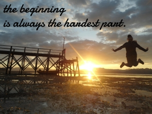 The Beginning is The Hardest